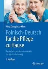 Polnisch-Deutsch für die Pflege zu Hause: Rozmówki polsko-niemieckie do opieki domowej, Ausgabe 2