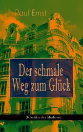 Der schmale Weg zum Glück (Klassiker der Moderne): Autobiografischer Roman