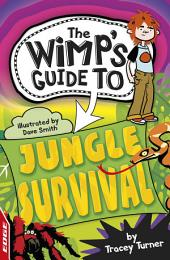 EDGE : The Wimp's Guide: Jungle Survival
