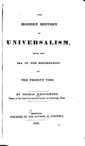 The Modern History of Universalism: From the Era of the Reformation to the Present Time
