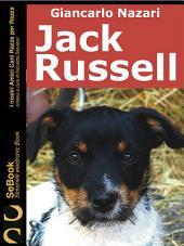 JACK RUSSELL : I Nostri Amici Cani Razza per Razza - 8.