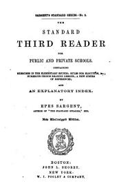 The standard third reader for public and private schools : consisting of exercises in the elementary sounds, rules for elocution, &c., numerous choice reading lessons, a new system of references, and an explanatory index: Issue 3