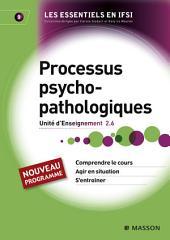 Processus psychopathologiques: Unité d'Enseignement 2.6