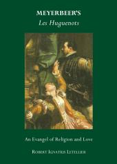 Meyerbeer's Les Huguenots: An Evangel of Religion and Love