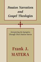 Passion Narratives and Gospel Theologies PDF