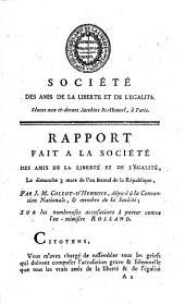 Rapport fait à la Société des amis de la liberté et de l'égalité ... le dimanche 3 mars, de l'an II ... sur les nombreuses accusations à porter contre l'ex-ministre Rolland