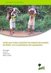 Guide pour mieux connaître les impacts des projets de REDD+ sur la subsistance des populations