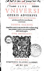 Daemonomastix sive Vniversi operis adversus daemones et maleficos ad vsum praesertim exorcistarum concinnati