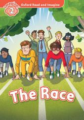 The Race (Oxford Read and Imagine Level 2)