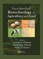 Encyclopedia of Biotechnology in Agriculture and Food PDF