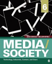 Media/Society: Technology, Industries, Content, and Users, Edition 6