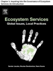 Ecosystem Services: Chapter 5. Inquiring into the Governance of Ecosystem Services: An Introduction