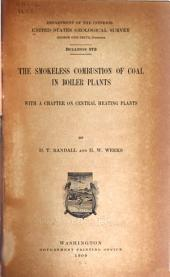 The Smokeless Combustion of Coal in Boiler Plants: With a Chapter on Central Heating Plants