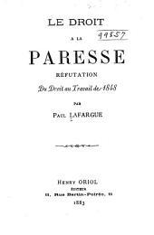 Le droit à la paresse: Réfutation du Droit au travail de 1848 ...