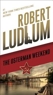 The Osterman Weekend: A Novel