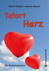 Tatort Herz: Ein Kriminalroman