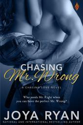 Chasing Mr. Wrong