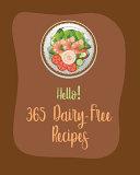Hello! 365 Dairy-Free Recipes