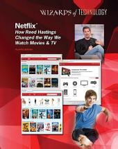 Netflix®: How Reed Hastings Changed the Way We Watch Movies & TV