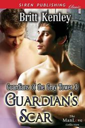 Guardian's Scar [Guardians of the Gray Tower 3]
