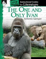 The One and Only Ivan: An Instructional Guide for Literature