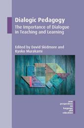 Dialogic Pedagogy: The Importance of Dialogue in Teaching and Learning
