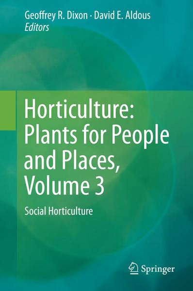 Horticulture Plants For People And Places Volume 3