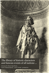 The Library of Historic Characters and Famous Events of All Nations and All Ages: Supplement, Volume 11