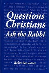 Questions Christians Ask The Rabbi Book PDF
