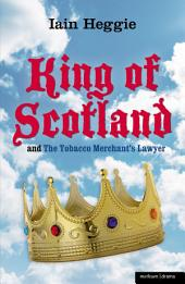 The King of Scotland and The Tobacco Merchant's Lawyer