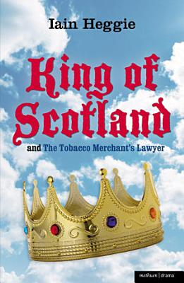 King of Scotland   The Tobacco Merchant s Lawyer PDF