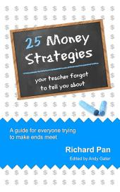 25 Money Strategies Your Teacher Forgot to Tell You About
