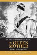 The Untold Life of Queen Elizabeth the Queen Mother PDF