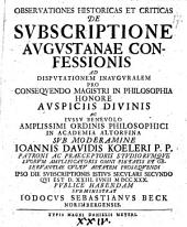 Observationes hist. et crit. de subscriptione Augustanae Confessionis