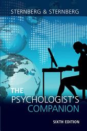 The Psychologist's Companion: A Guide to Professional Success for Students, Teachers, and Researchers, Edition 6