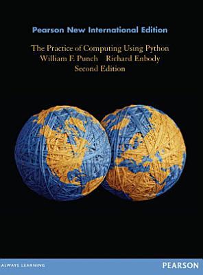 Practice of Computing Using Python  The  Pearson New International Edition PDF