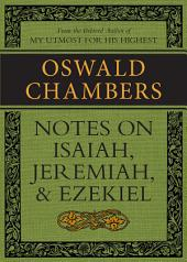 Notes on Isaiah, Jeremiah, and Ezekiel