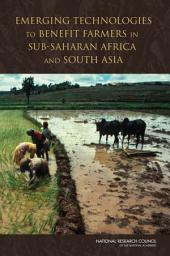 Emerging Technologies to Benefit Farmers in Sub-Saharan Africa and South Asia