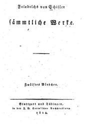 Friedrichs von Schiller sämmtliche Werke: Band 12