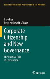 Corporate Citizenship and New Governance: The Political Role of Corporations