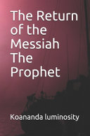 The Return of the Messiah The Prophet