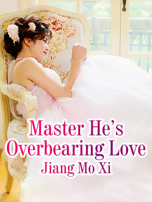Master He   s Overbearing Love