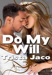 Do My Will : Interracial Erotica Sex: (Adults Only Erotica)
