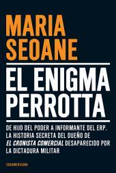 El enigma Perrotta: De hijo del poder a informante del ERP. La historia secreta del dueño de EL CRON