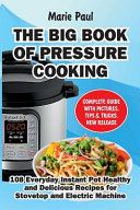 The Big Book of Pressure Cooking