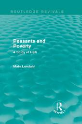 Peasants and Poverty (Routledge Revivals): A Study of Haiti