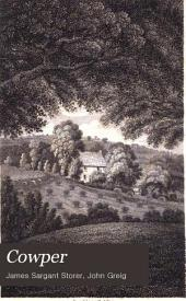 Cowper, Illustrated by a Series of Views: In, Or Near, the Park of Weston-Underwood, Bucks. Accompanied with Copious Descriptions and a Brief Sketch of the Poet's Life