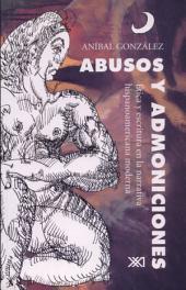 Abusos y admoniciones: ética y escritura en la narrativa hispanoamericana moderna