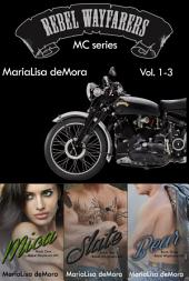 Rebel Wayfarers MC Vol. 1-3