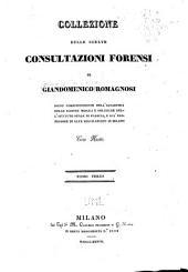 Collezione delle scelte consultazioni forensi di Giandomenico Romagnosi ...: con note, Volume 3